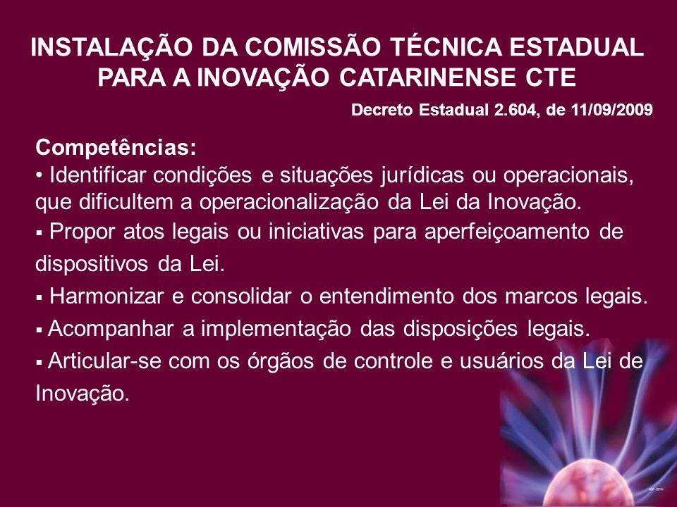 INSTALAÇÃO DA COMISSÃO TÉCNICA ESTADUAL PARA A INOVAÇÃO CATARINENSE CTE
