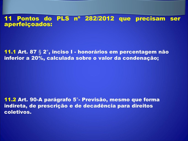 11 Pontos do PLS nº 282/2012 que precisam ser aperfeiçoados: