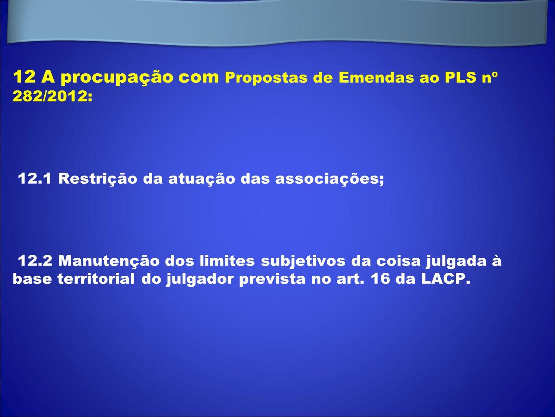 12 A procupação com Propostas de Emendas ao PLS nº 282/2012: