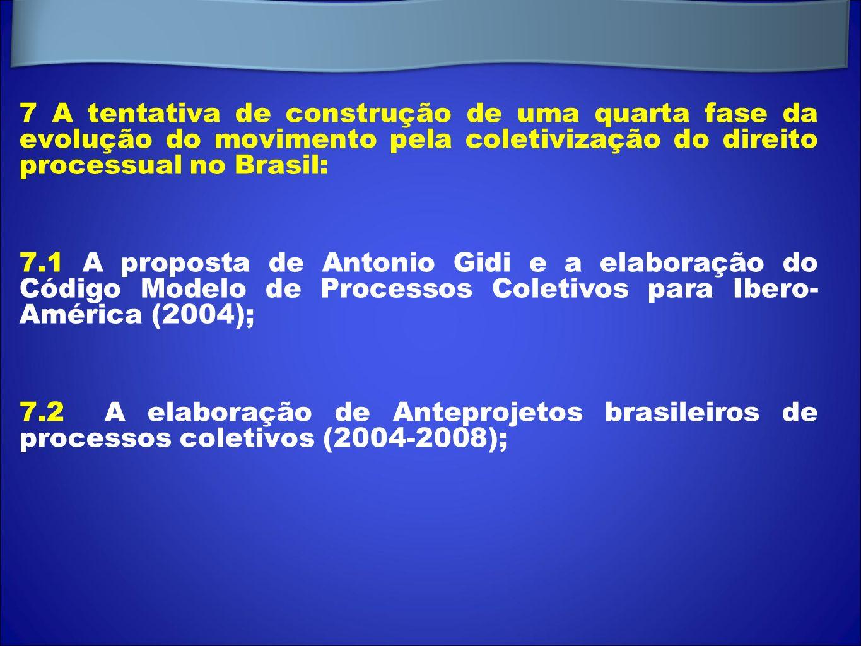 7 A tentativa de construção de uma quarta fase da evolução do movimento pela coletivização do direito processual no Brasil: