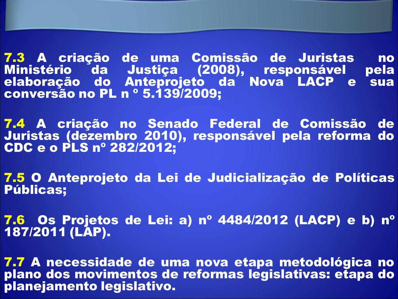 7.3 A criação de uma Comissão de Juristas no Ministério da Justiça (2008), responsável pela elaboração do Anteprojeto da Nova LACP e sua conversão no PL n º 5.139/2009;