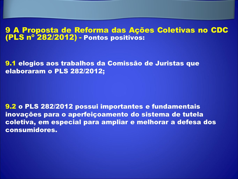9 A Proposta de Reforma das Ações Coletivas no CDC (PLS nº 282/2012) - Pontos positivos: