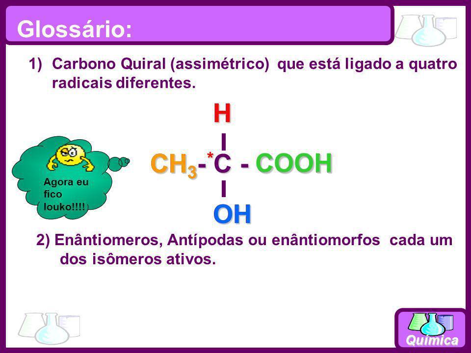 CH3- C - COOH OH H CH3 * OH H COOH Glossário: