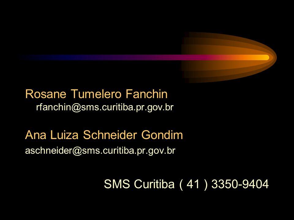 Rosane Tumelero Fanchin rfanchin@sms.curitiba.pr.gov.br