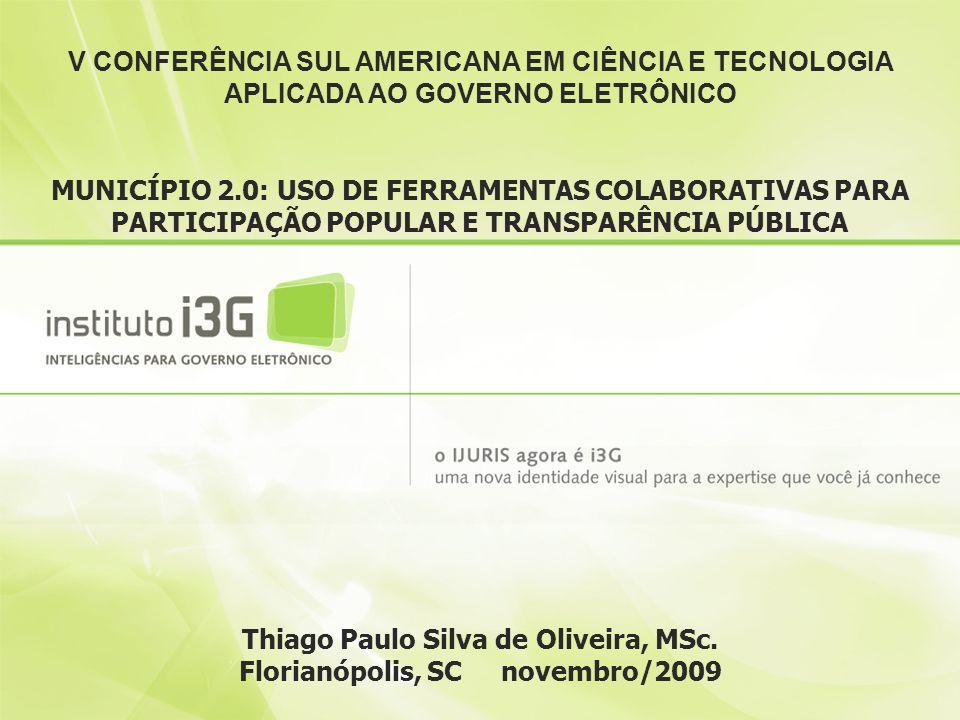 Thiago Paulo Silva de Oliveira, MSc. Florianópolis, SC novembro/2009
