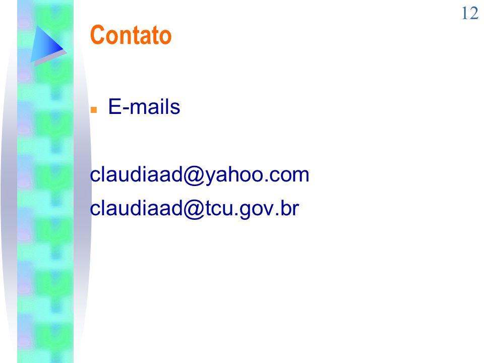 Contato E-mails claudiaad@yahoo.com claudiaad@tcu.gov.br