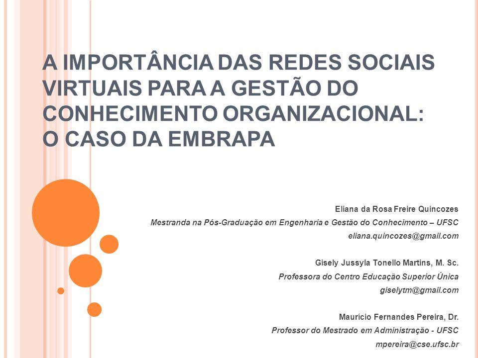 A IMPORTÂNCIA DAS REDES SOCIAIS VIRTUAIS PARA A GESTÃO DO CONHECIMENTO ORGANIZACIONAL: O CASO DA EMBRAPA