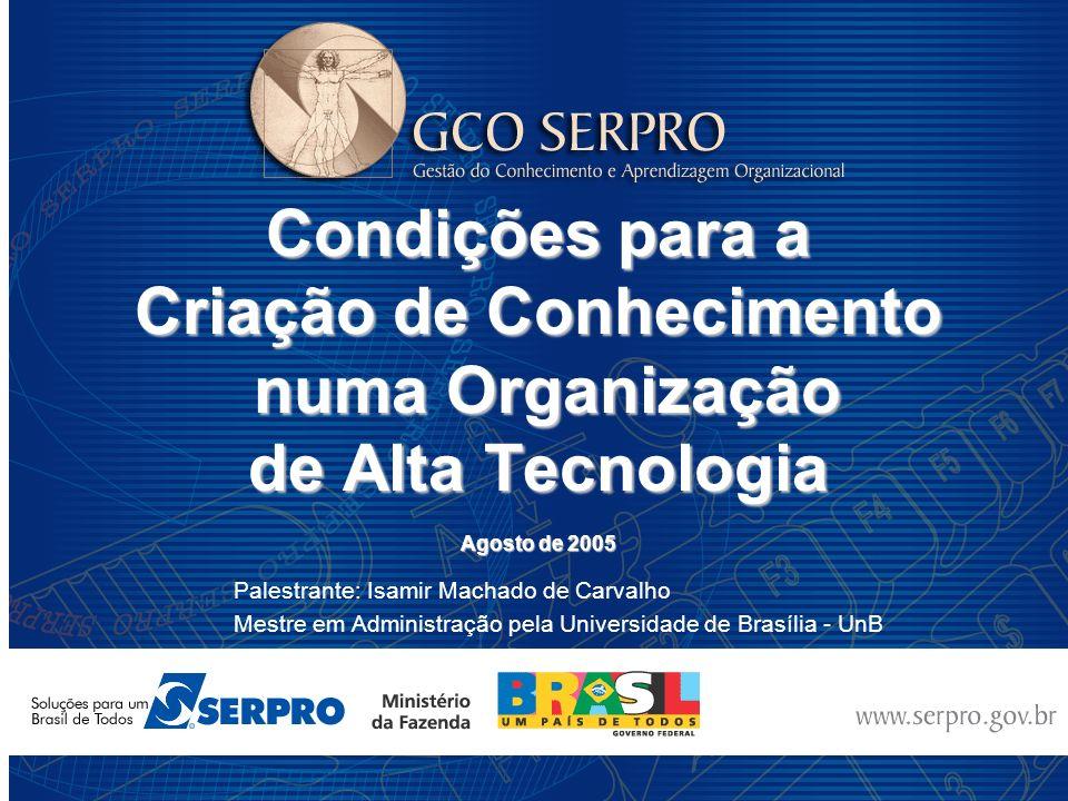 Condições para a Criação de Conhecimento numa Organização de Alta Tecnologia Agosto de 2005