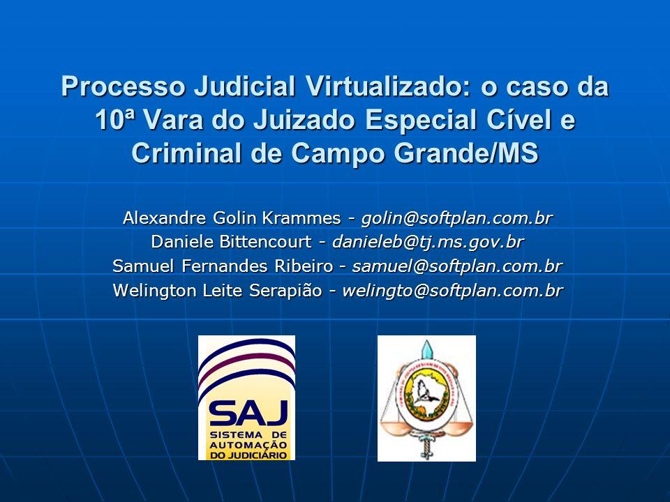 Processo Judicial Virtualizado: o caso da 10ª Vara do Juizado Especial Cível e Criminal de Campo Grande/MS