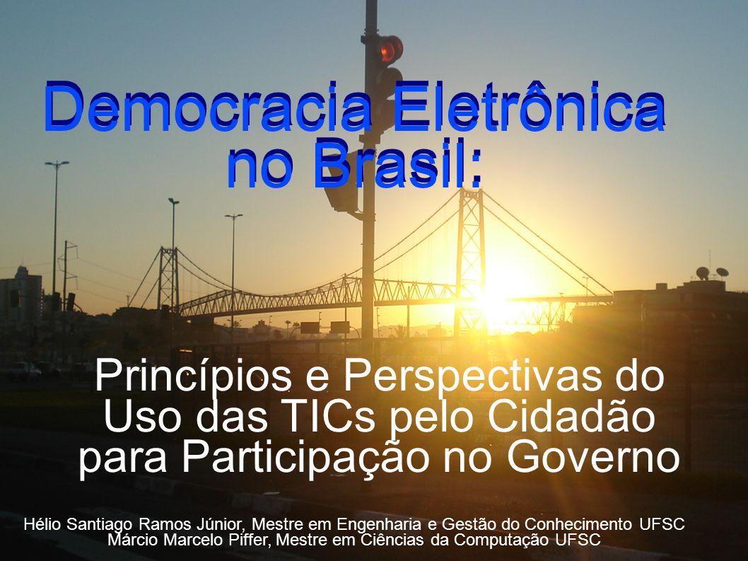 Democracia Eletrônica no Brasil: Democracia Eletrônica no Brasil: