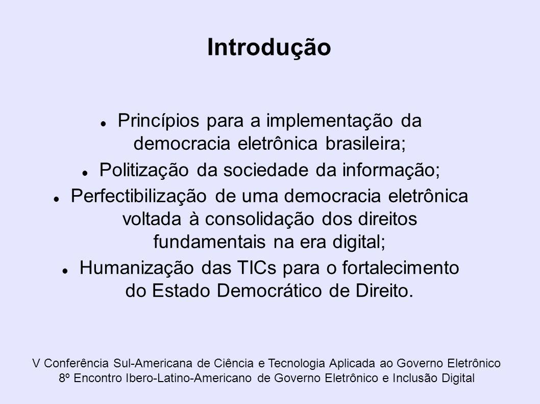 Introdução Princípios para a implementação da democracia eletrônica brasileira; Politização da sociedade da informação;