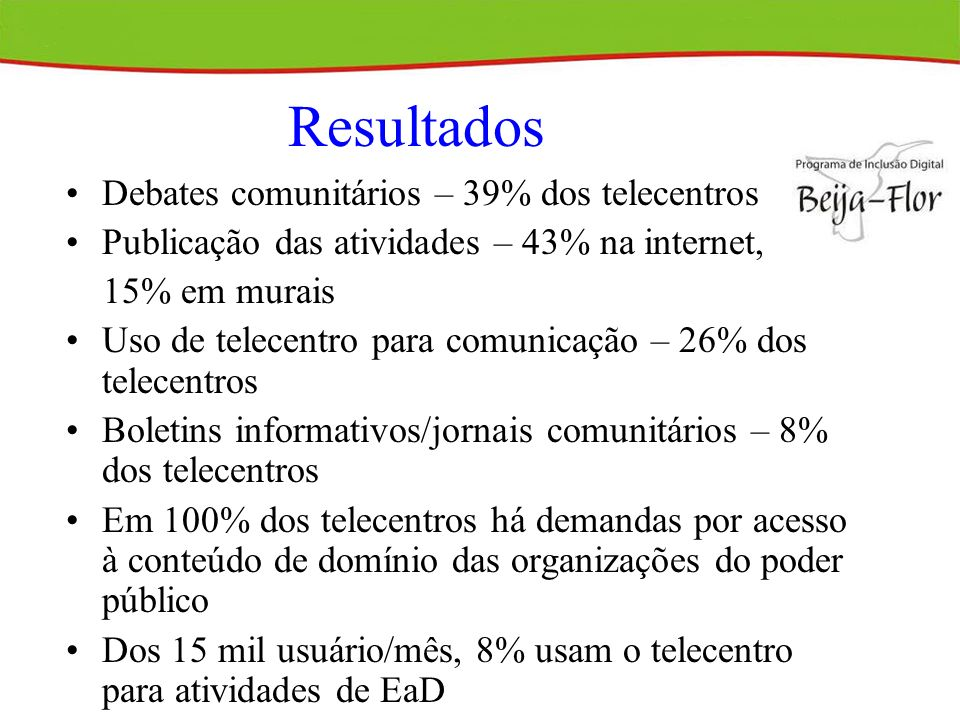 Resultados Debates comunitários – 39% dos telecentros