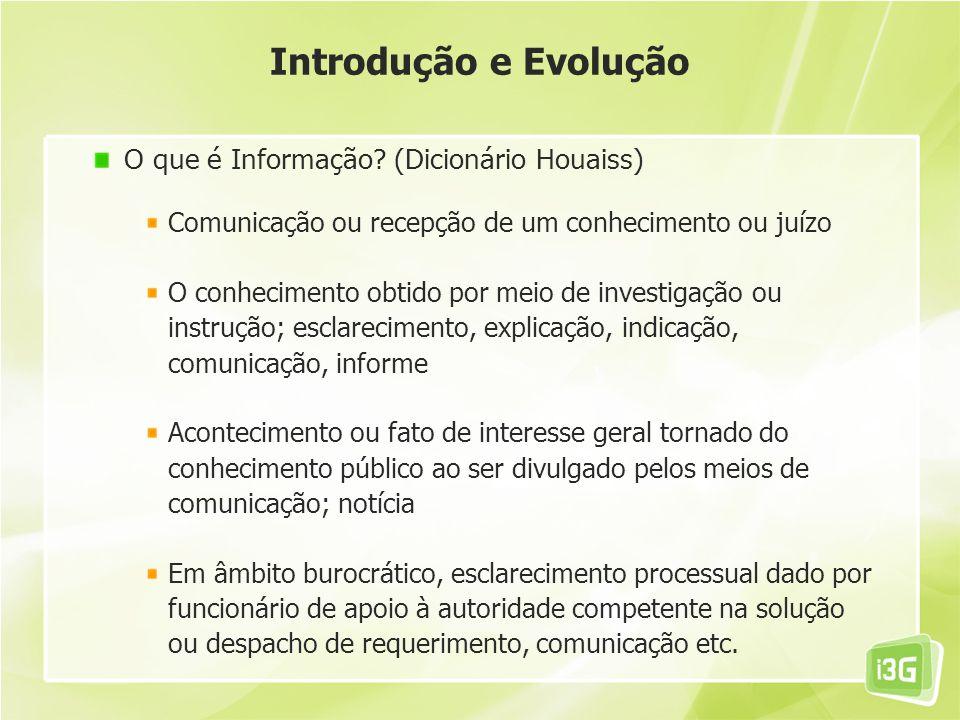 Introdução e Evolução O que é Informação (Dicionário Houaiss)