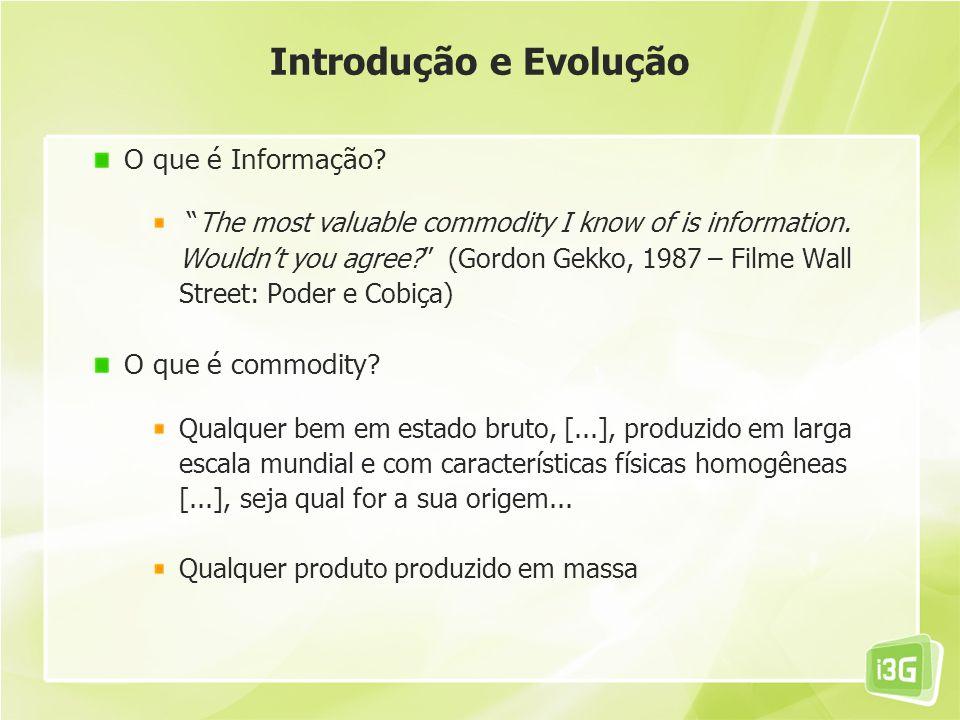 Introdução e Evolução O que é Informação O que é commodity
