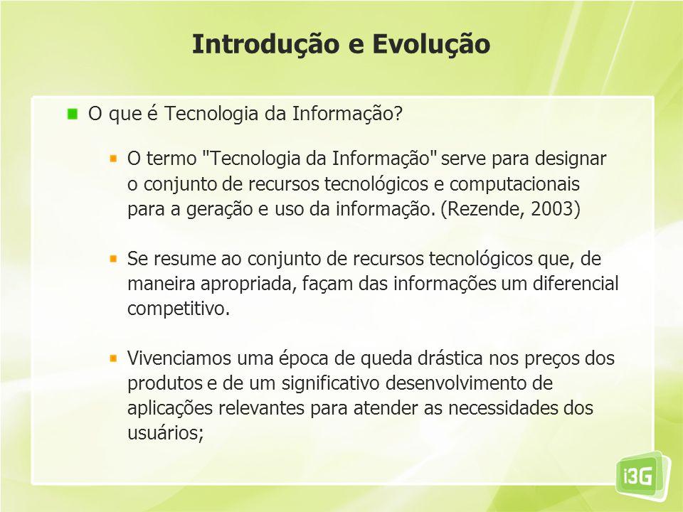 Introdução e Evolução O que é Tecnologia da Informação