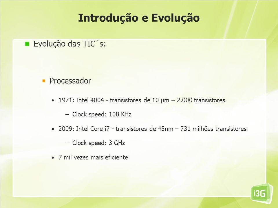 Introdução e Evolução Evolução das TIC´s: Processador