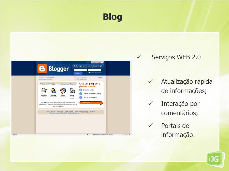 Blog Serviços WEB 2.0 Atualização rápida de informações;
