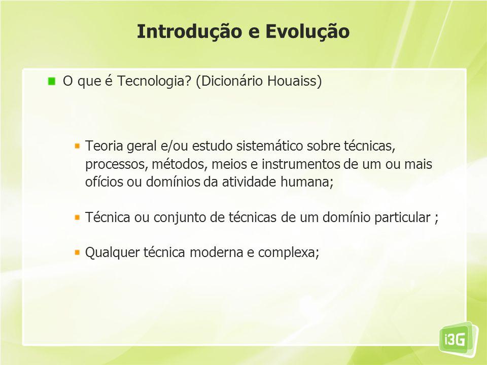 Introdução e Evolução O que é Tecnologia (Dicionário Houaiss)