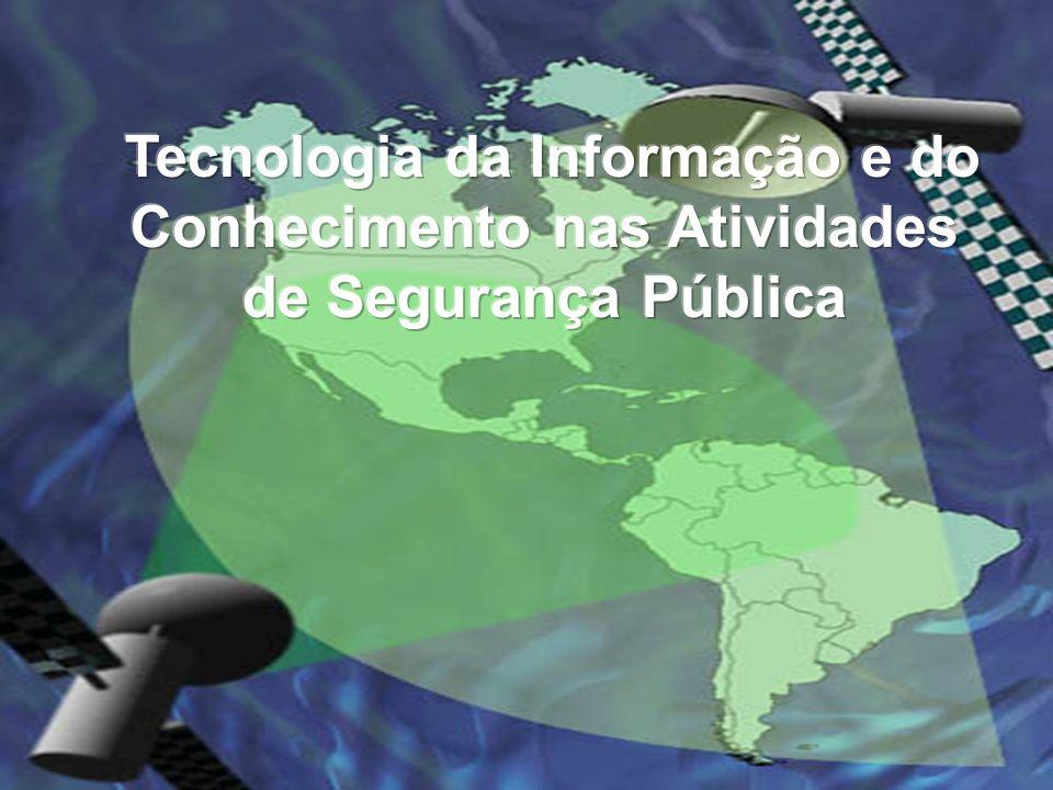 Tecnologia da Informação e do Conhecimento nas Atividades de Segurança Pública