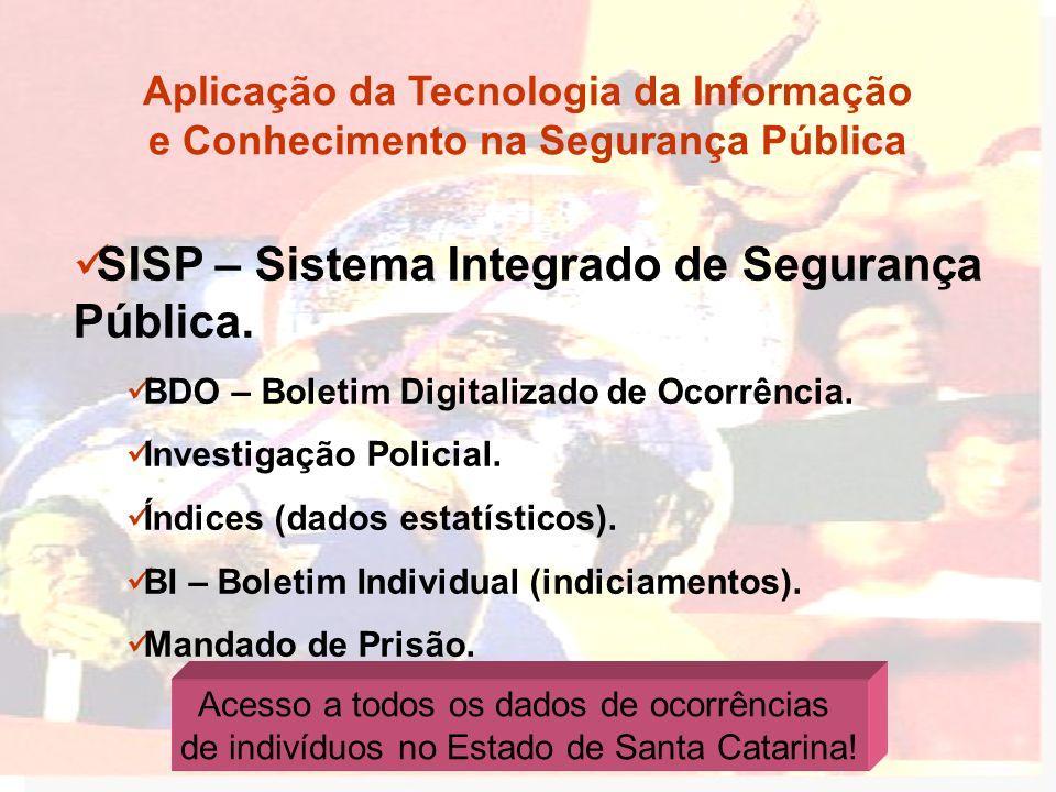 SISP – Sistema Integrado de Segurança Pública.