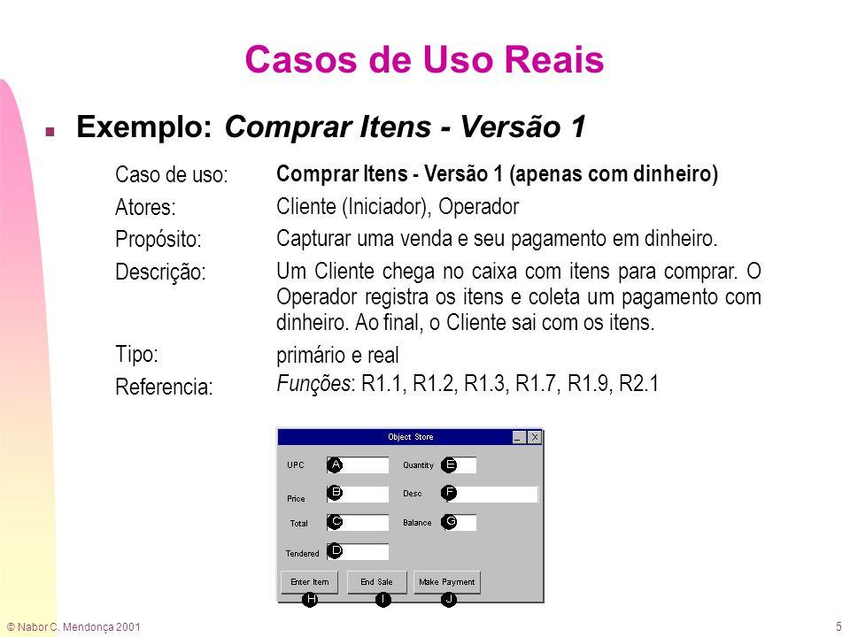Casos de Uso Reais Exemplo: Comprar Itens - Versão 1 Caso de uso: