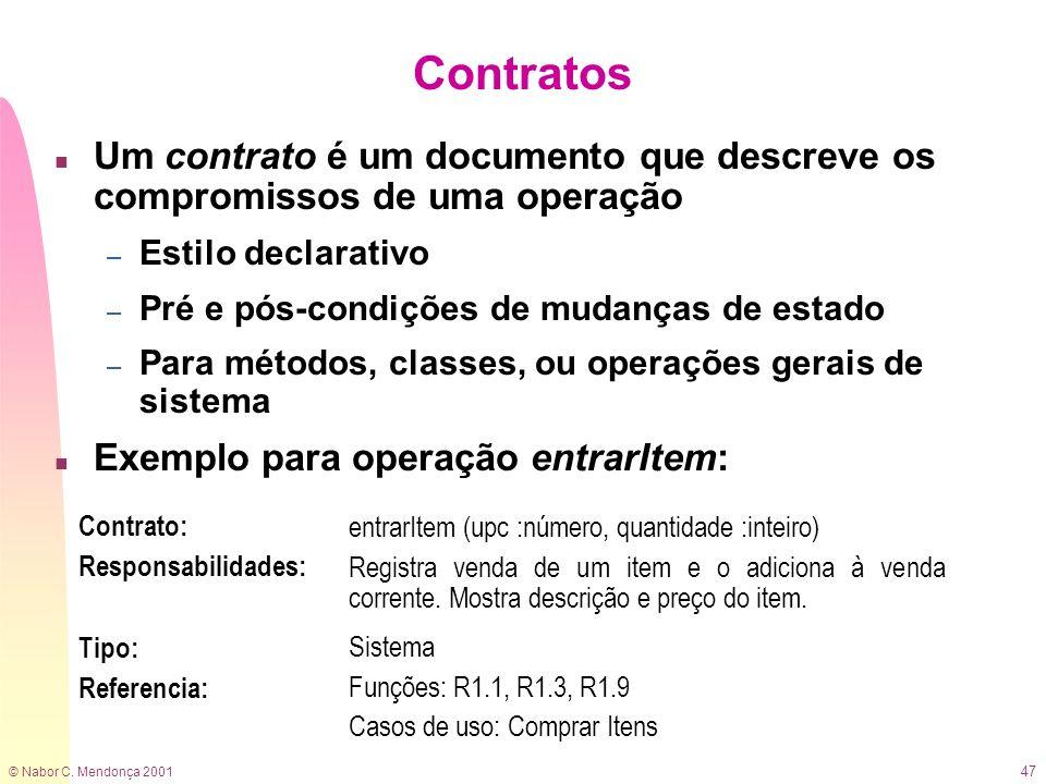 Contratos Um contrato é um documento que descreve os compromissos de uma operação. Estilo declarativo.