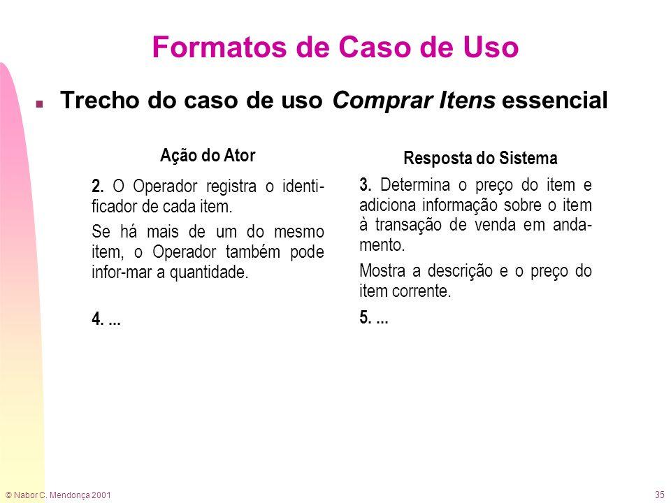 Formatos de Caso de Uso Trecho do caso de uso Comprar Itens essencial