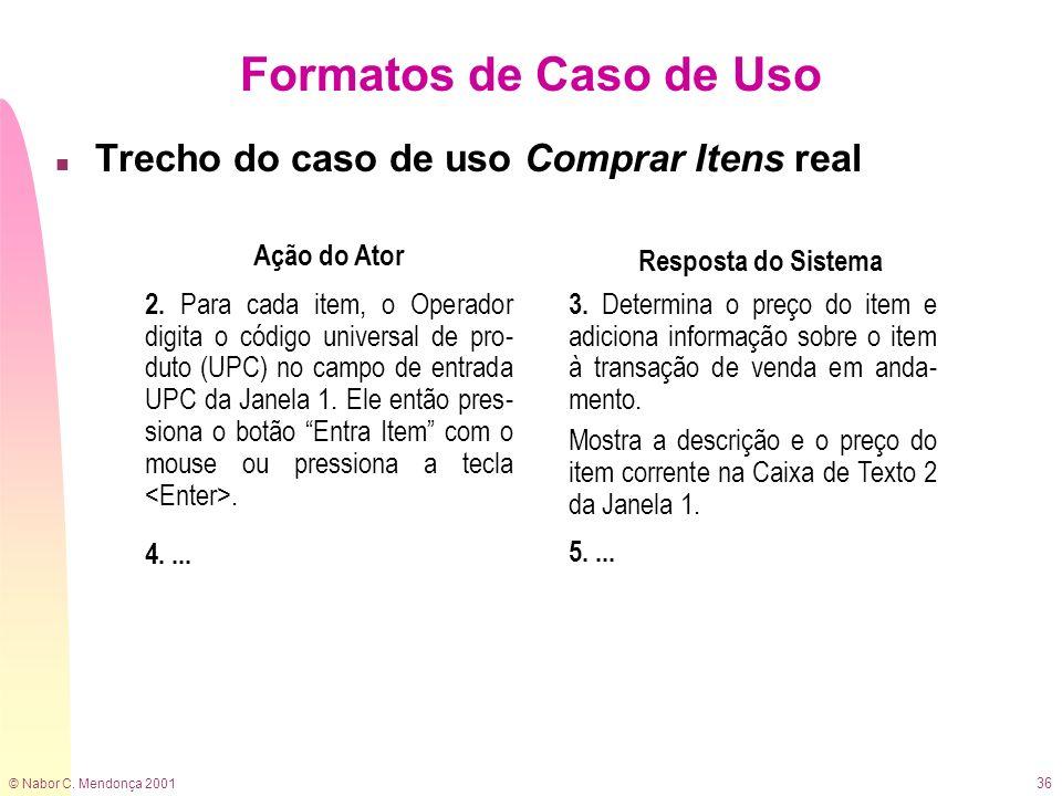 Formatos de Caso de Uso Trecho do caso de uso Comprar Itens real