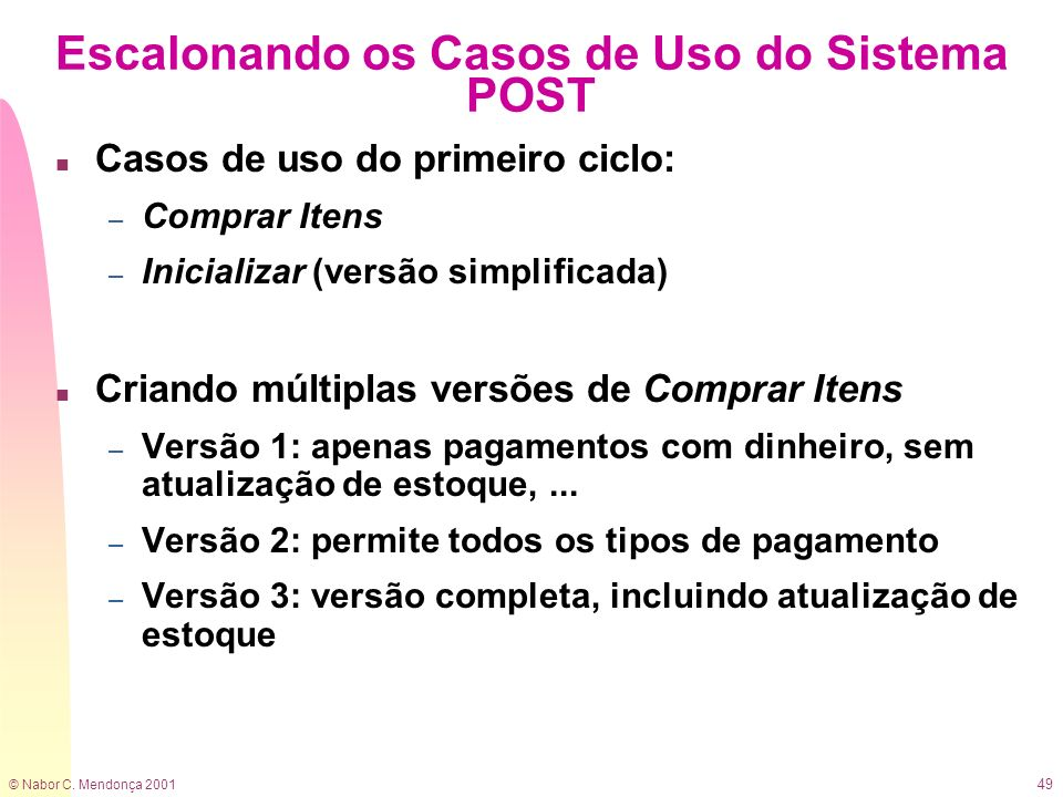 Escalonando os Casos de Uso do Sistema POST