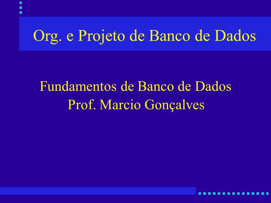 Org. e Projeto de Banco de Dados