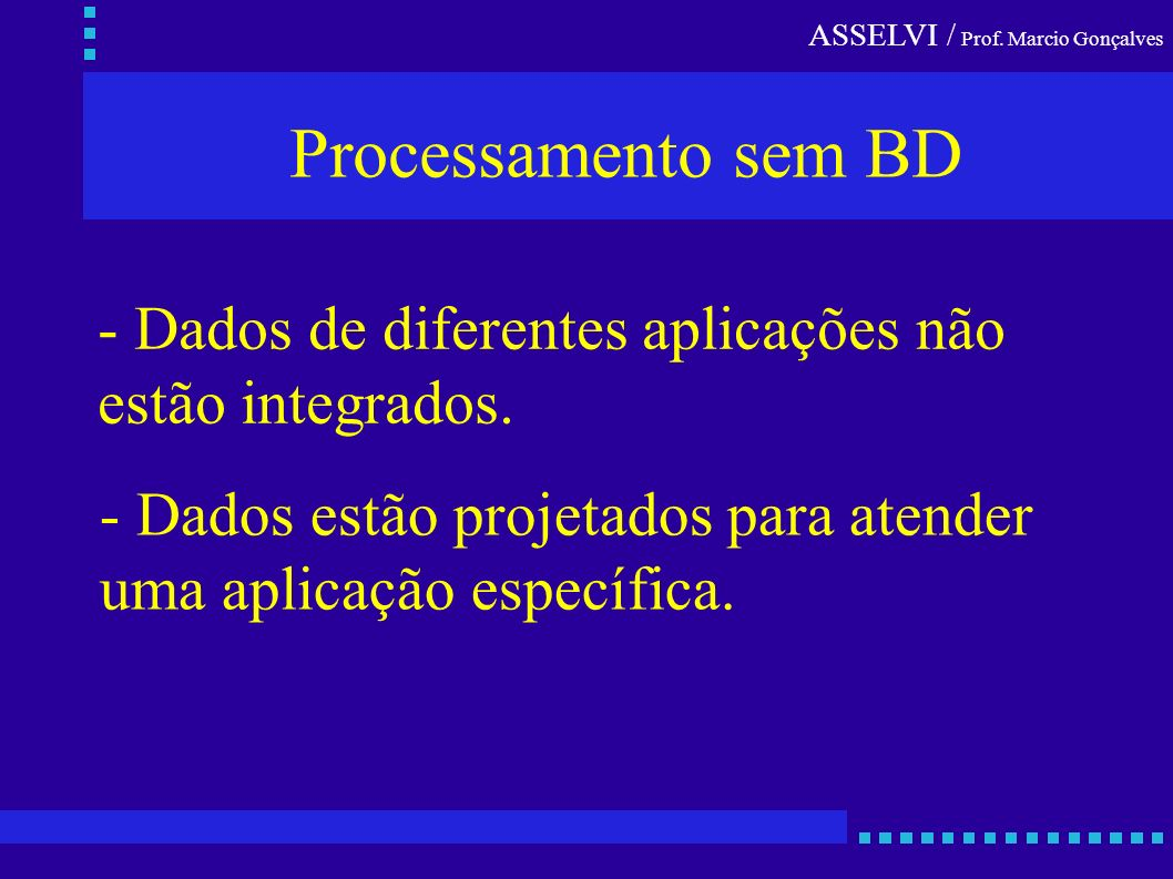 Processamento sem BD - Dados de diferentes aplicações não