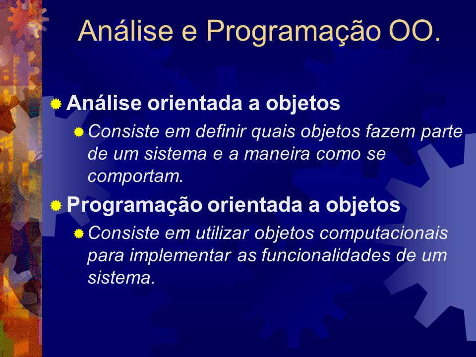 Análise e Programação OO.