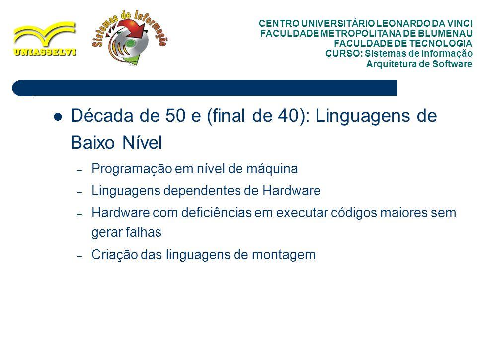 Década de 50 e (final de 40): Linguagens de Baixo Nível