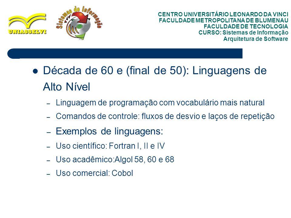 Década de 60 e (final de 50): Linguagens de Alto Nível