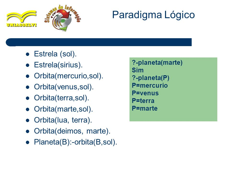 Paradigma Lógico Estrela (sol). Estrela(sirius). Orbita(mercurio,sol).