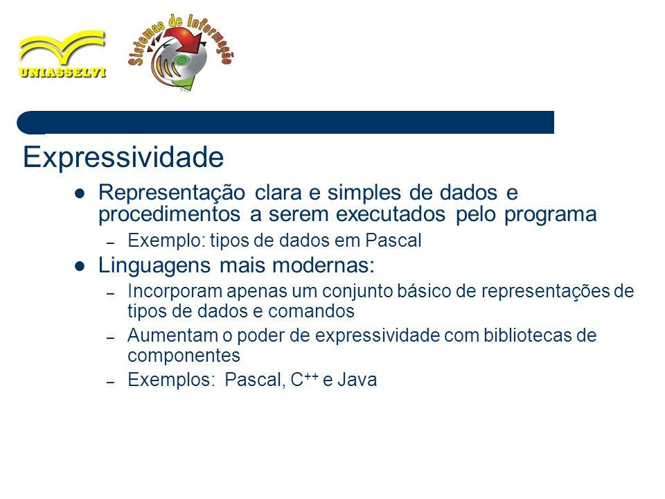 Expressividade Representação clara e simples de dados e procedimentos a serem executados pelo programa.