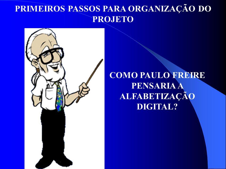 COMO PAULO FREIRE PENSARIA A ALFABETIZAÇÃO DIGITAL