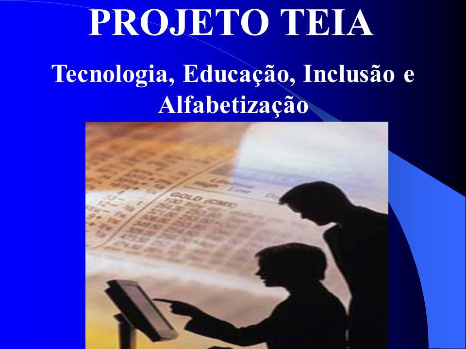 Tecnologia, Educação, Inclusão e Alfabetização