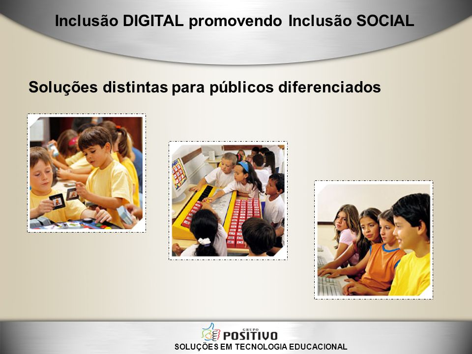 Soluções distintas para públicos diferenciados