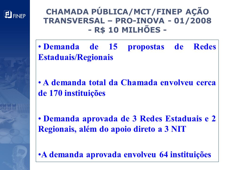 Demanda de 15 propostas de Redes Estaduais/Regionais