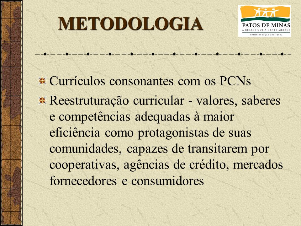 METODOLOGIA Currículos consonantes com os PCNs