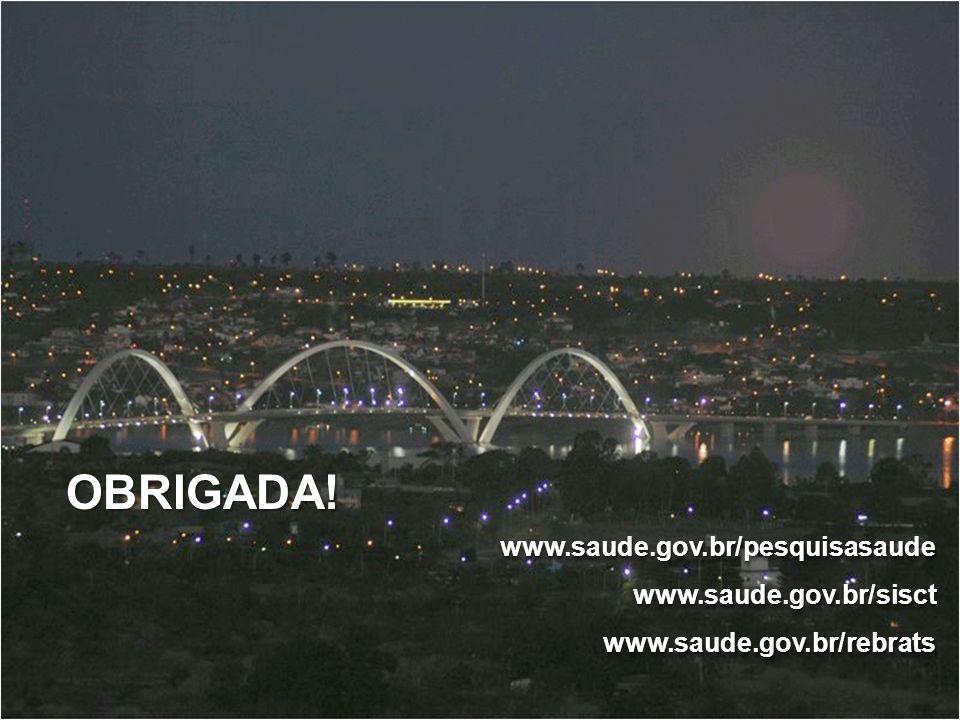 OBRIGADA! www.saude.gov.br/pesquisasaude www.saude.gov.br/sisct