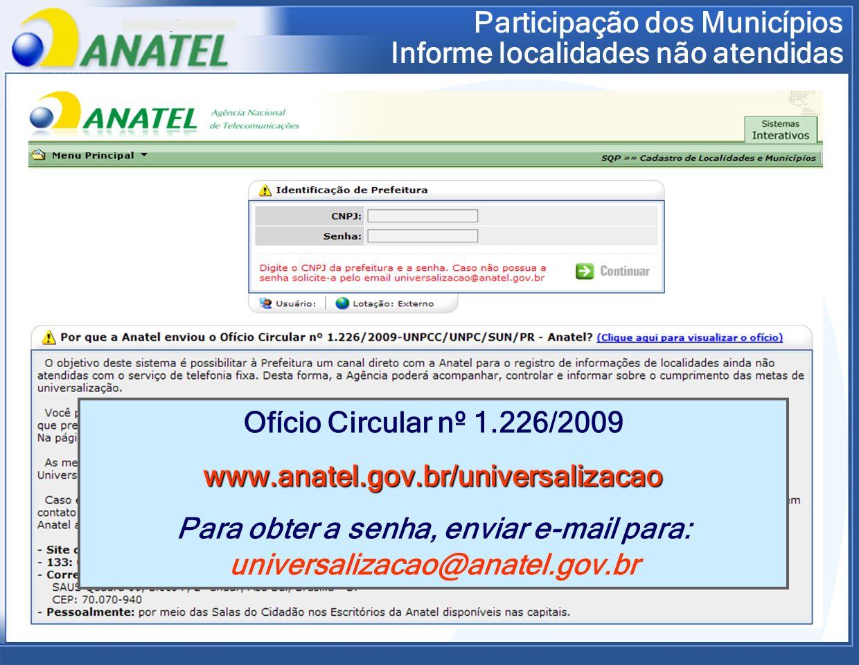 Para obter a senha, enviar e-mail para: universalizacao@anatel.gov.br