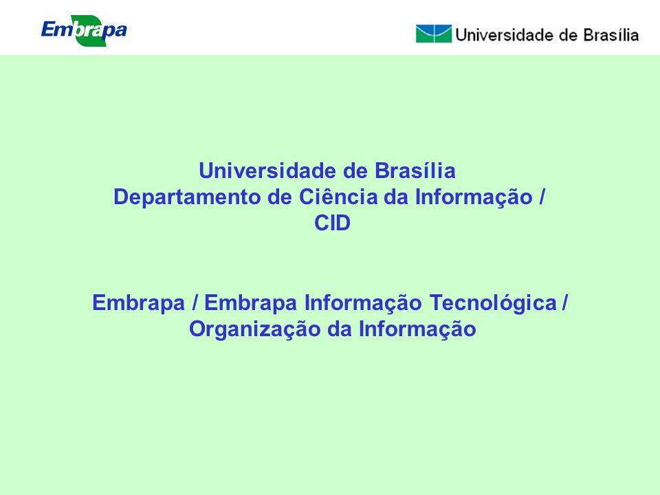 Universidade de Brasília Departamento de Ciência da Informação / CID
