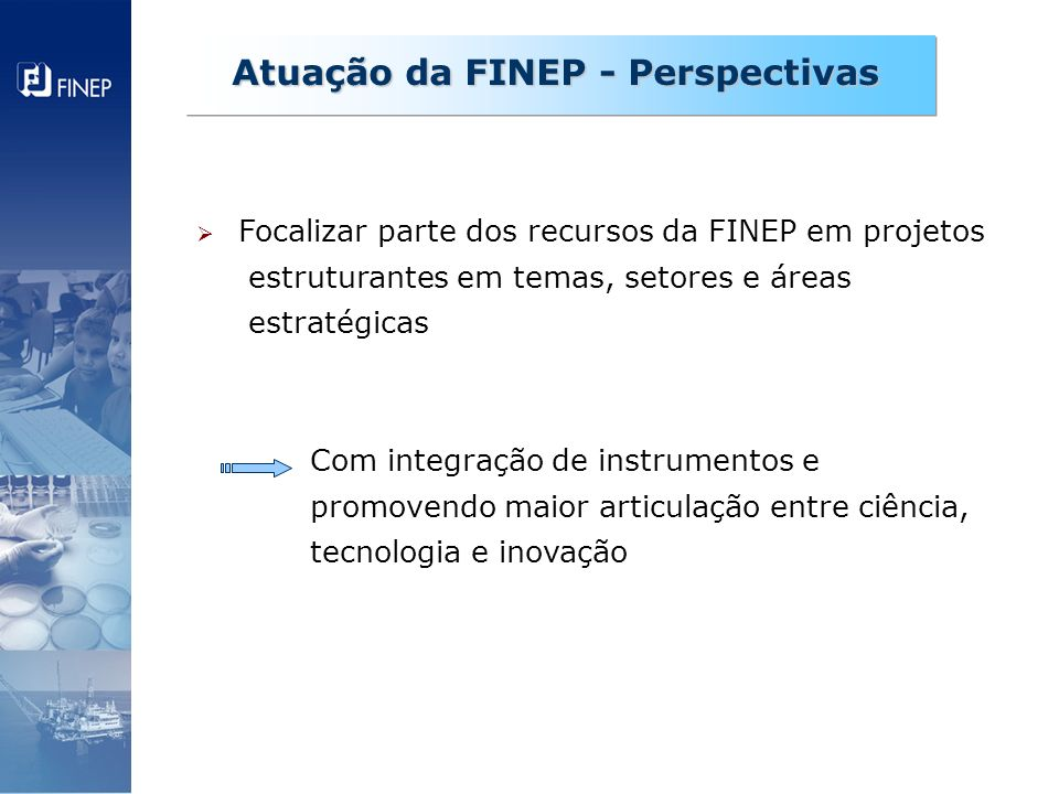 Atuação da FINEP - Perspectivas