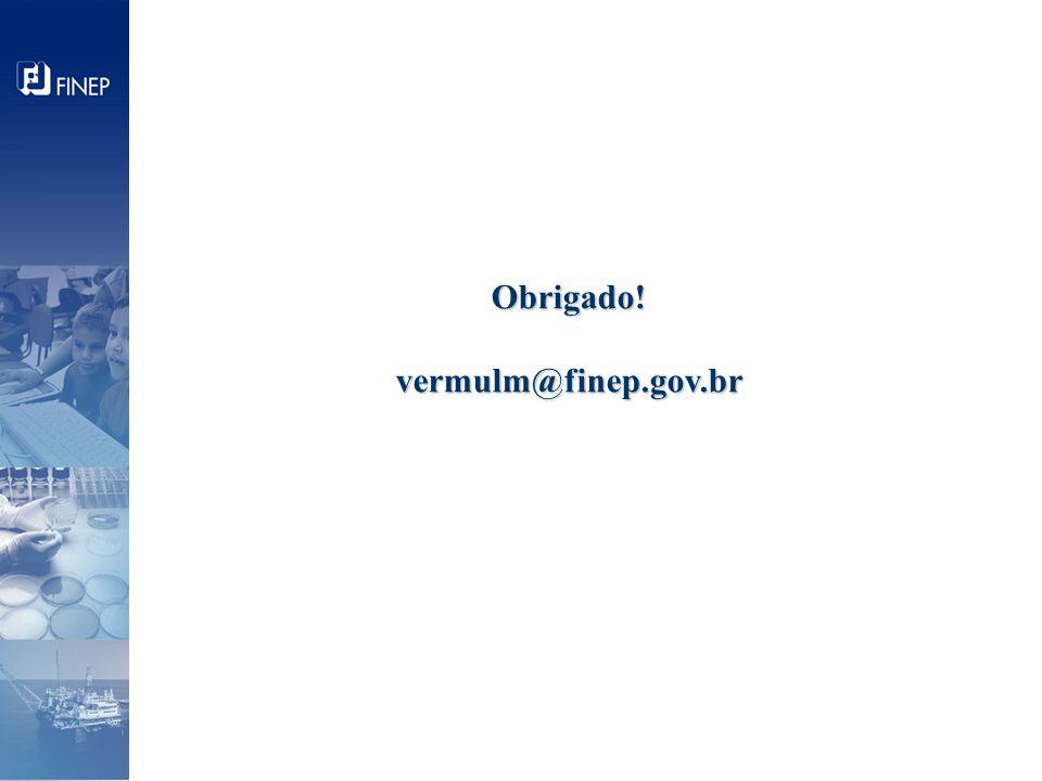 Obrigado! vermulm@finep.gov.br