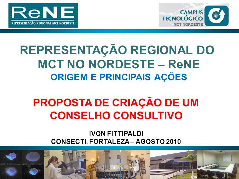 REPRESENTAÇÃO REGIONAL DO MCT NO NORDESTE – ReNE