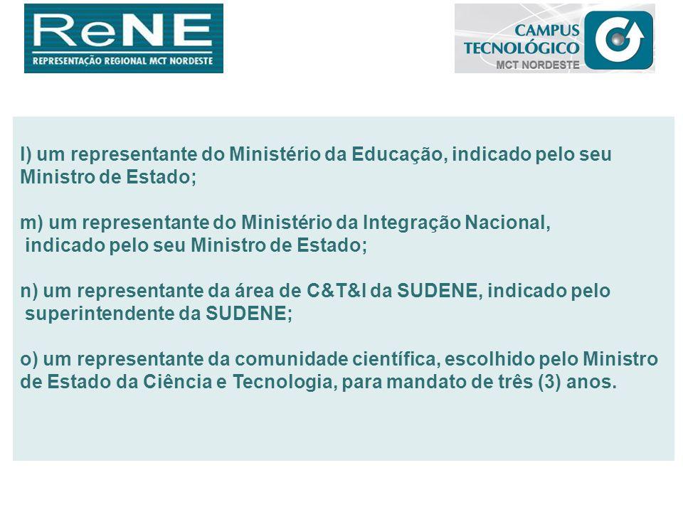 l) um representante do Ministério da Educação, indicado pelo seu