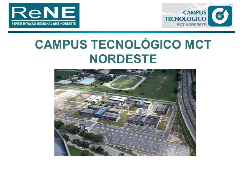 CAMPUS TECNOLÓGICO MCT NORDESTE