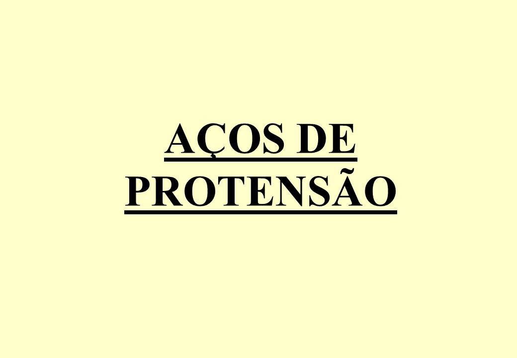 AÇOS DE PROTENSÃO